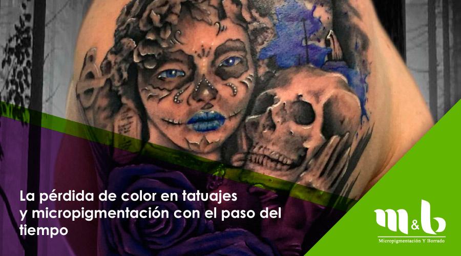 La Pérdida De Color En Tatuajes Y Micropigmentación Con El Paso Del